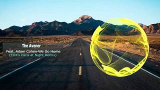 The Avener  feat  Adam Cohen We Go Home EDX's Paris at Night Remix