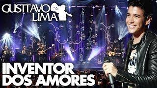 Gusttavo Lima - Inventor dos Amores - [DVD Inventor dos Amores] (Clipe Oficial)