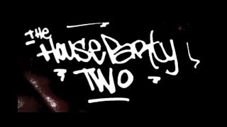 Drop It Like It's Hot -The House Party Two