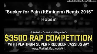 Hopsin- Sucker for Pain (ftEminem) Remix 2016