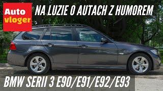 BMW Serii 3 E90/E91 - na luzie