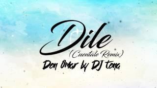 DJ TONA - Dile (Remix Cuentale) - Don Omar / Old School