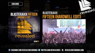 Blasterjaxx - Fifteen (Hardwell Edit) [Exclusive Preview] - OUT NOW!