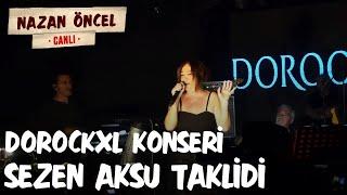 Nazan Öncel DorockXL Konseri Sezen Aksu Taklidi