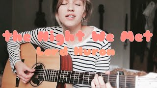 The Night We Met//Lord Huron//Mikaela Gomberg (COVER)