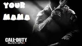 THE BEST MOM PUT DOWN  - CALL OF DUTY BLACK OPS 2