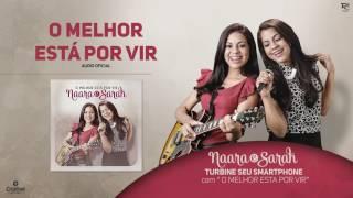 Naara e Sarah - O Melhor está por vir  (Áudio Oficial)