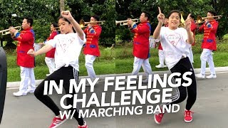 In My Feelings Challenge With Marching Band   Ranz and Niana