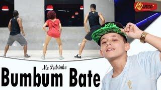 Bumbum Bate - MC Pedrinho | Coreografia KDence