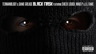 Termanology, Dame Grease - Black Mask (ft. Sheek Louch, Lil Fame, Wais P)