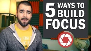 5 Ways to Build Focus and Concentration - College Info Geek