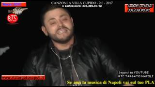 """Giacomo Lauro - """"E pazziat co' core"""" - Canzoni a Villa Cupido 2.0 """"2017"""""""