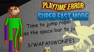 PLAYTIME ERROR | Unknown Educational Software (SUPER FAST MODE) [Baldi's Basics Mod]