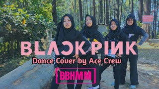 BLACKPINK - BBHMM Dance Cover by Ace MJ crew