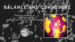 """Notice Me"" by Balance and Composure - The Things We Think We're Missing out now"