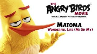Matoma - Wonderful Life (Mi Oh My) | From The Angry Birds Movie [Official Audio]