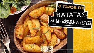 3 Tipos de Batatas... (Batata Frita, Batata Assada e Batata Assada na Air Fryer)