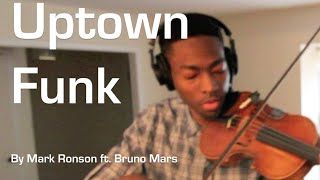 Mark Ronson - Uptown Funk ft. Bruno Mars - Violin Cover