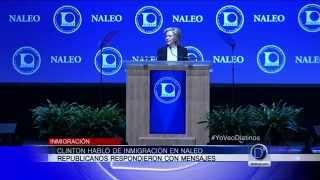 Clinton habló de inmigración en NALEO, republicanos respondieron con mensajes