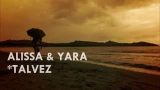 Alissa & Yara - Talvez + Letra || Kizomba | 2017