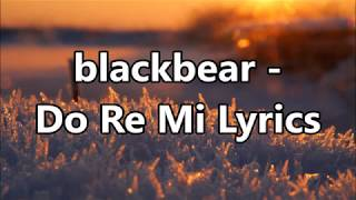 blackbear - Do Re Mi Lyrics