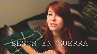 Besos en Guerra - Morat y Juanes | Raquel Eugenio Cover