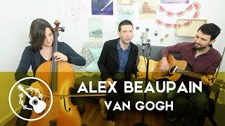 Alex Beaupain - Van Gogh