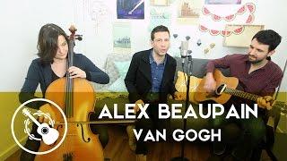 Alex Beaupain - Van Gogh