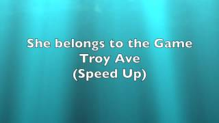Troy Ave-She belongs to the Game(Speed Up)