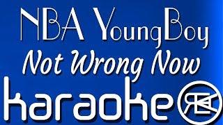 NBA YoungBoy - Not Wrong Now | Karaoke Lyrics Instrumental