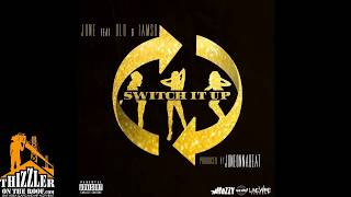 June ft. D-Lo, Iamsu! - Switch It Up [Prod. JuneOnnaBeat] [Thizzler.com Exclusive]