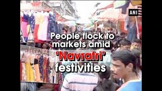 People flock to markets amid 'Navratri' festivities - ANI News