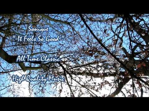 sonique-it-feels-so-good-hq-original-version-ed-loves-high-quality-music