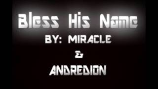 Bless His Name song By MIRACLE & ANDREDION