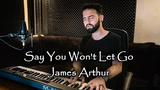 Say You Won't Let Go - James Arthur - Cover by Georgios