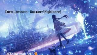 Zara Larsson - Uncover (Nightcore)