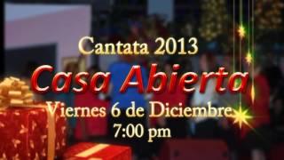 """Ven y Disfruta de la """"Cantata 2013"""" Casa Abierta Viernes 6 de Diciembre 7pm"""