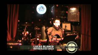 LUCAS BLANCO - MOTHERLESS CHILD - TEMPLE LIVE SESSIONS