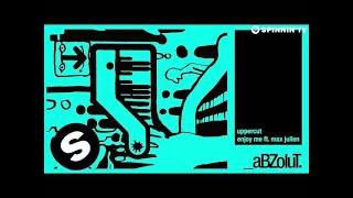 Uppercut - Enjoy Me ft. Max Julien (Original Mix) [OUT NOW]