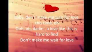 Kenny G ft Lenny Williams - Don't Make Me Wait for Love Lyrics