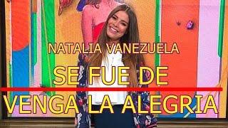 NATALIA VALENZUELA se FUE DE VENGA LA ALEGRÍA tras REGRESO de TANIA RINCON