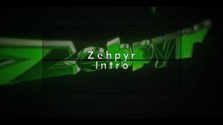 Zehpyr Intro | gosheven18 | Bezahlt