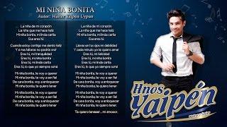 """Mi Niña Bonita"", Hnos.Yaipén - PRIMICIA 2014 (Lyrics)"