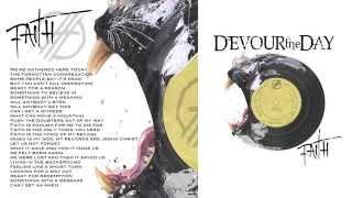 Devour the Day - Faith (Full Audio & Lyrics)