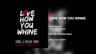 KCONEIL & KREESHA TURNER - LOVE HOW YOU WHINE