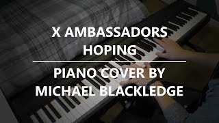 X Ambassadors - Hoping | Piano Cover
