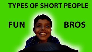 Types Of Short People | Short People Problems | Fun Bros