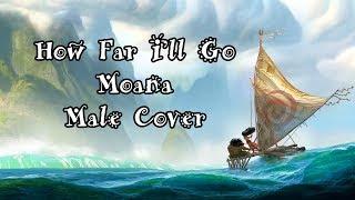 [Male Cover] How Far I'll Go - Moana/Vaiana