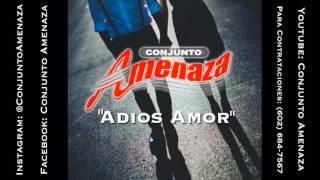 CONJUNTO AMENAZA - ADIOS AMOR (2016)