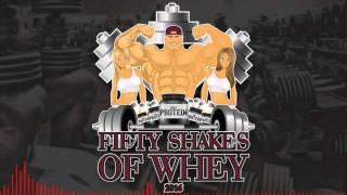 B3nte & Vacco - 50 shakes Of Whey 2016